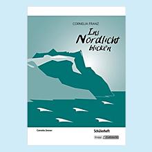 Ins Nordlicht blicken: Schülerheft, Krapp & Gutknecht 2015